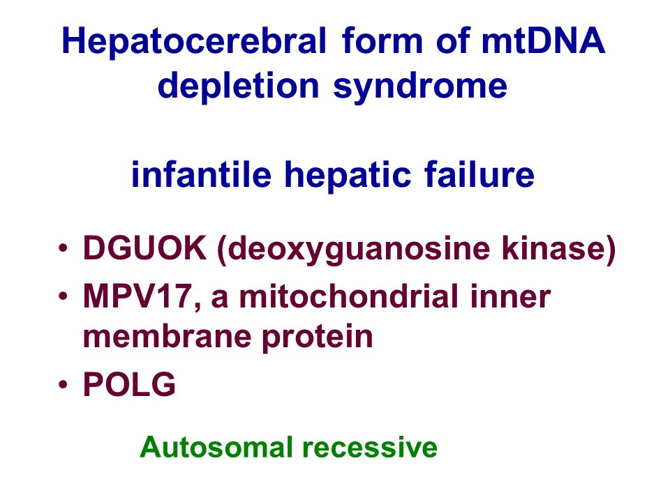 Hepatocerebral form of mtDNA depletion syndrome infantile hepatic failure