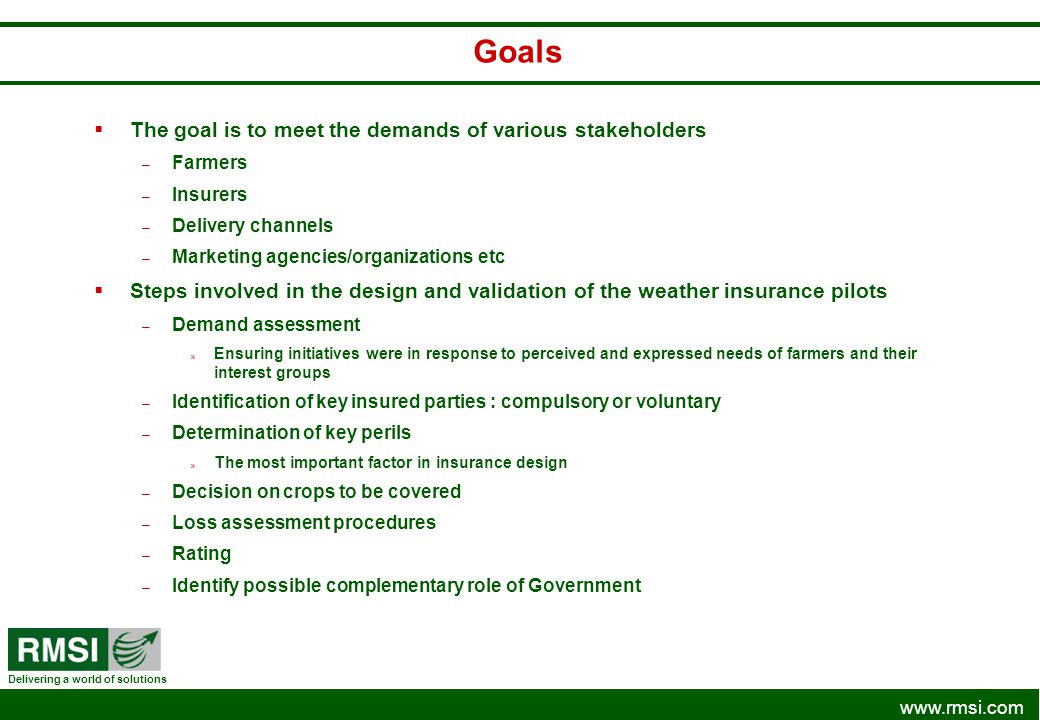 Goals The goal is to meet the demands of various stakeholders