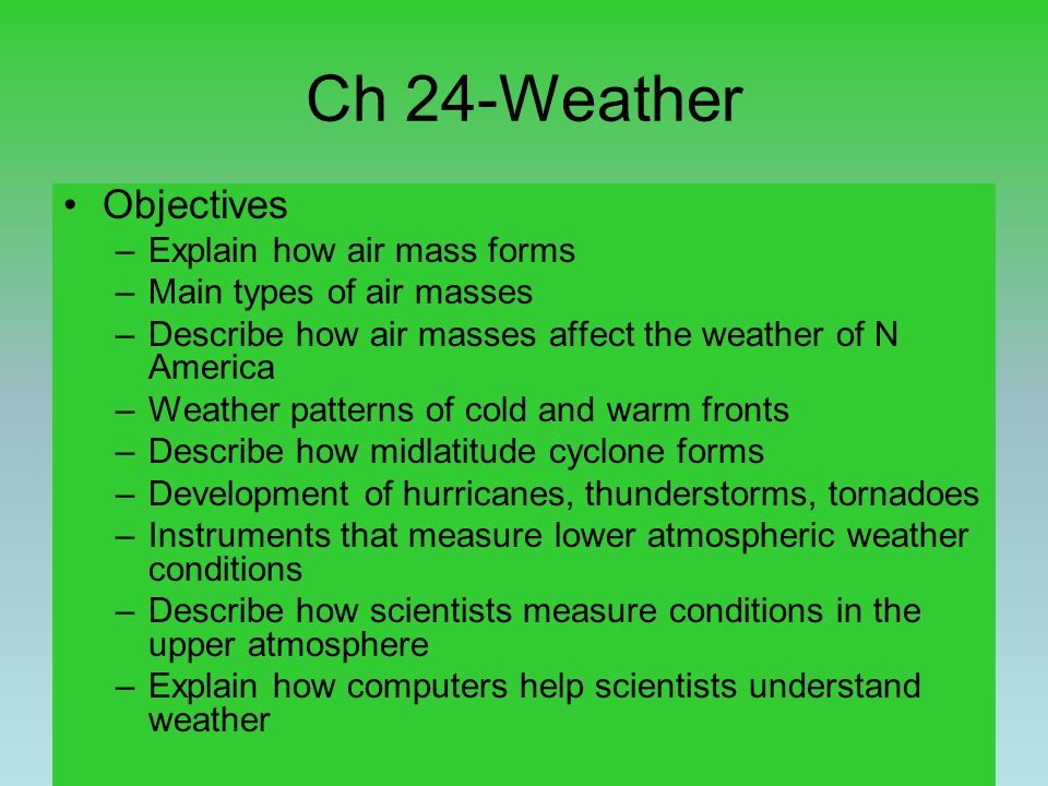 Ch 24-Weather Objectives Explain how air mass forms