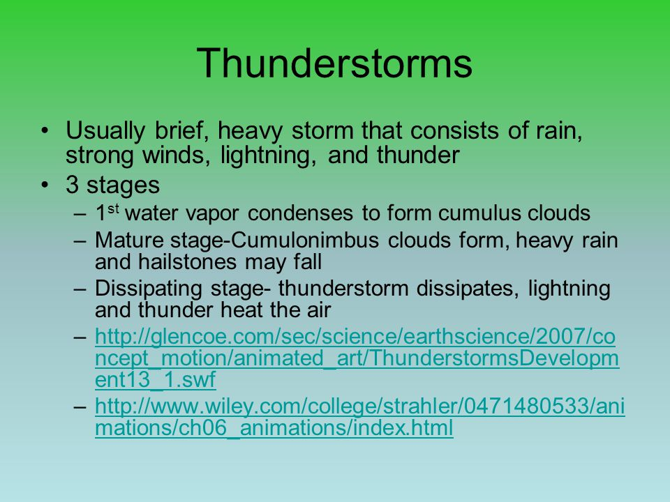 Thunderstorms Usually brief, heavy storm that consists of rain, strong winds, lightning, and thunder.