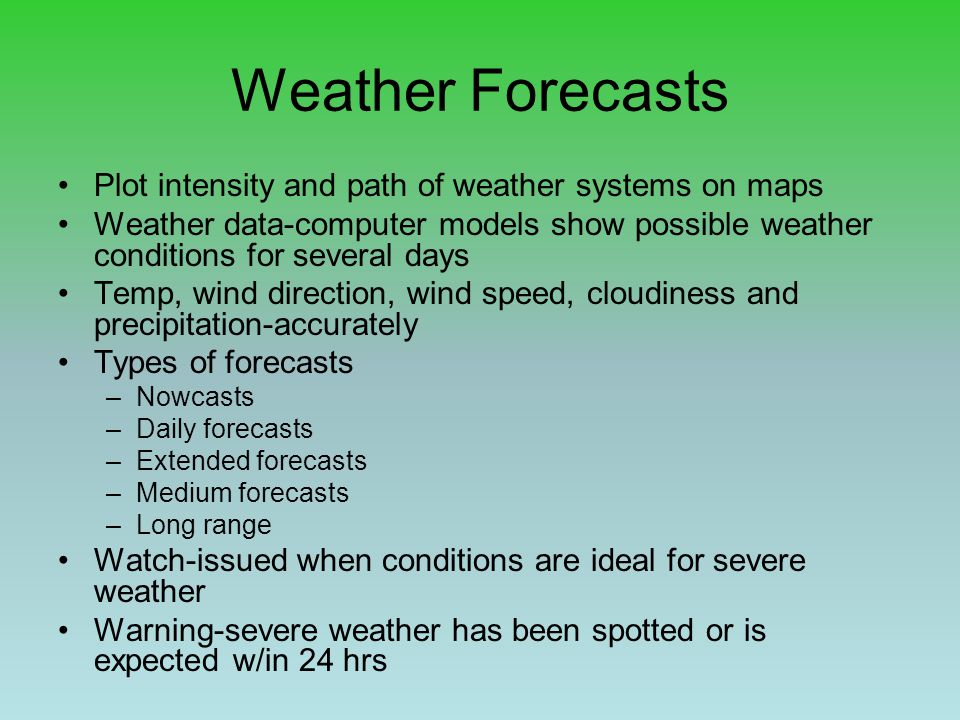 Weather Forecasts Plot intensity and path of weather systems on maps