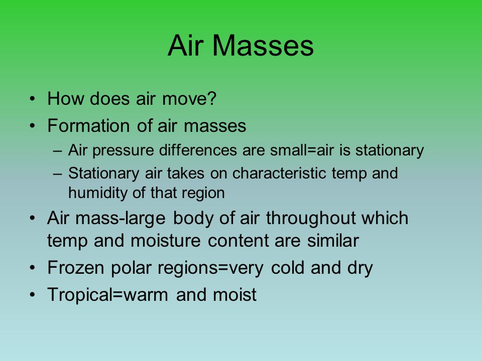 Air Masses How does air move Formation of air masses