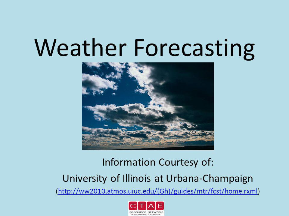 Weather Forecasting Information Courtesy of: