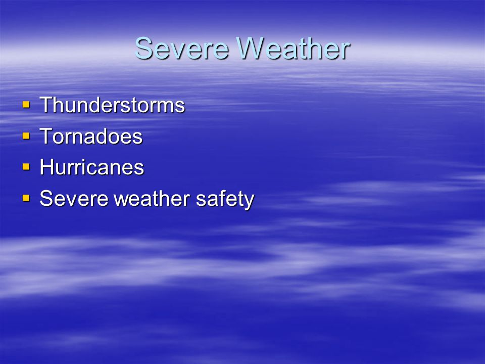 Severe Weather Thunderstorms Tornadoes Hurricanes