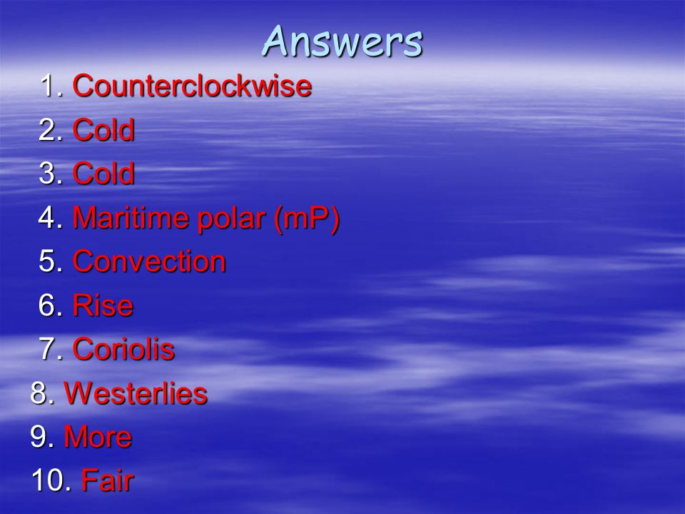 Answers 1. Counterclockwise 2. Cold 3. Cold 4. Maritime polar (mP)