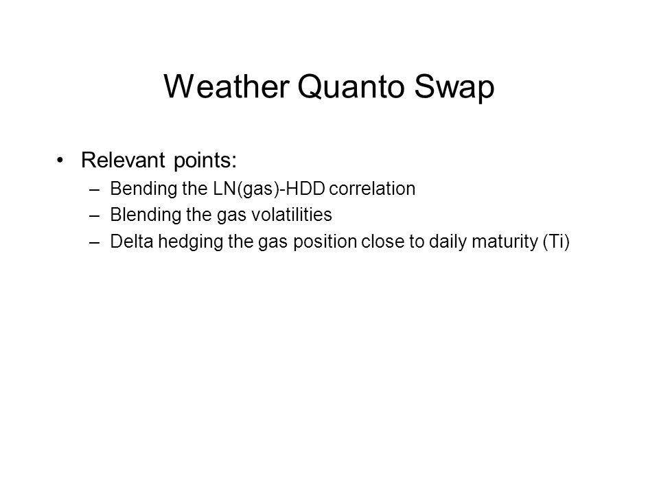 Weather Quanto Swap Relevant points: