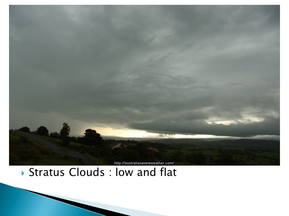 Stratus Clouds : low and flat