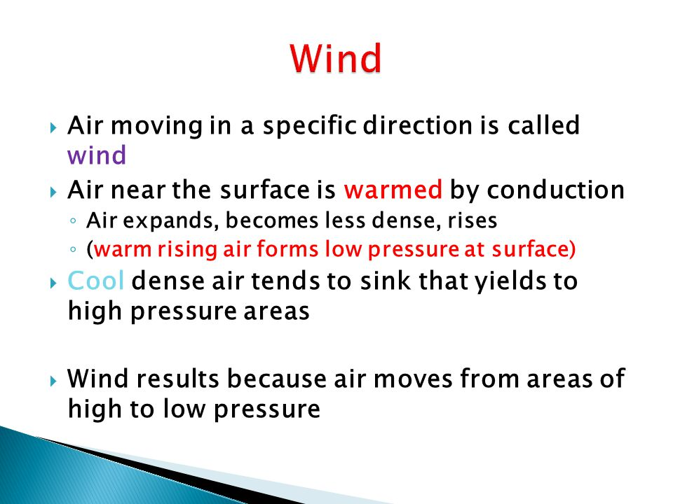 Wind Air moving in a specific direction is called wind
