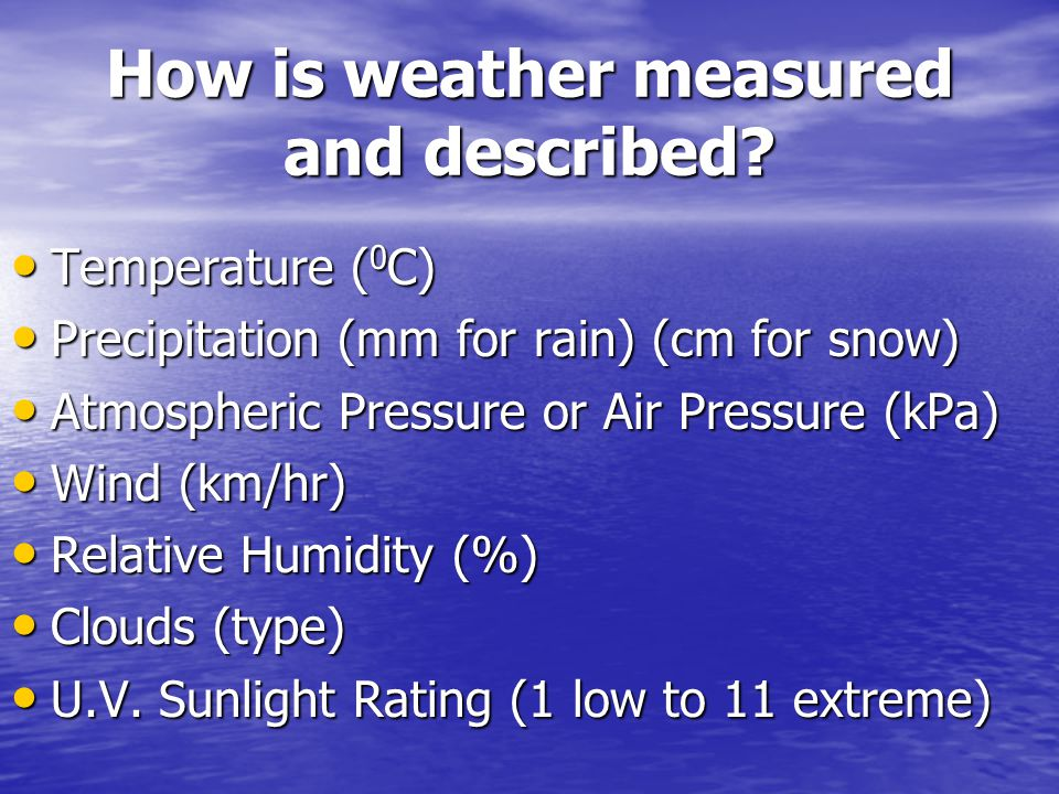 How is weather measured and described