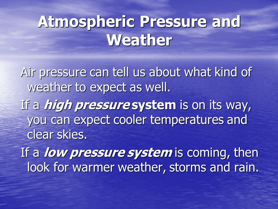 Atmospheric Pressure and Weather