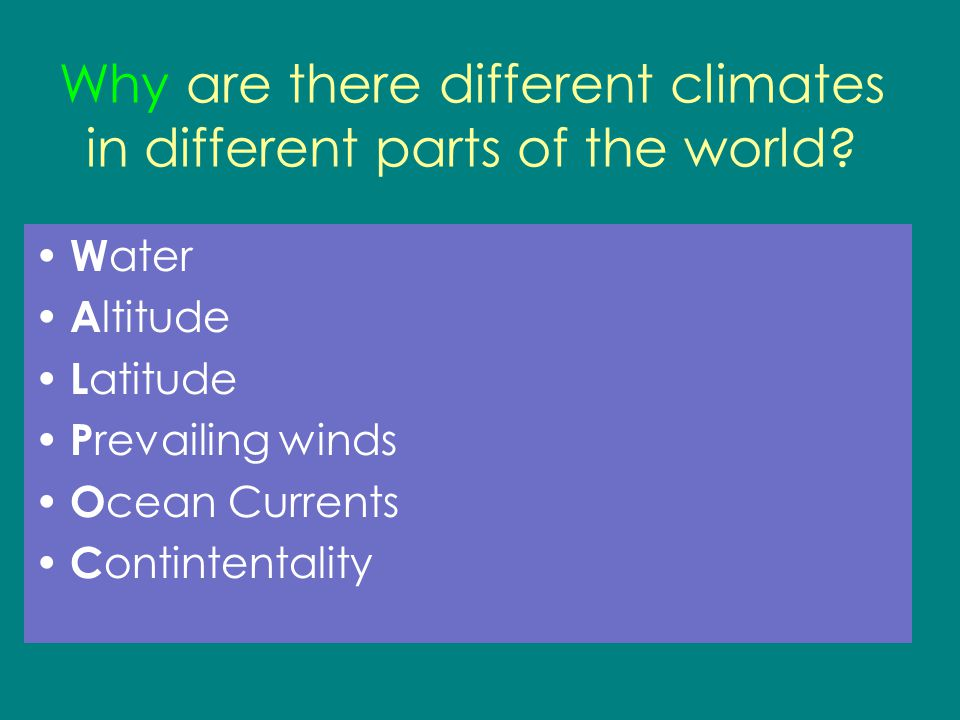 Why are there different climates in different parts of the world