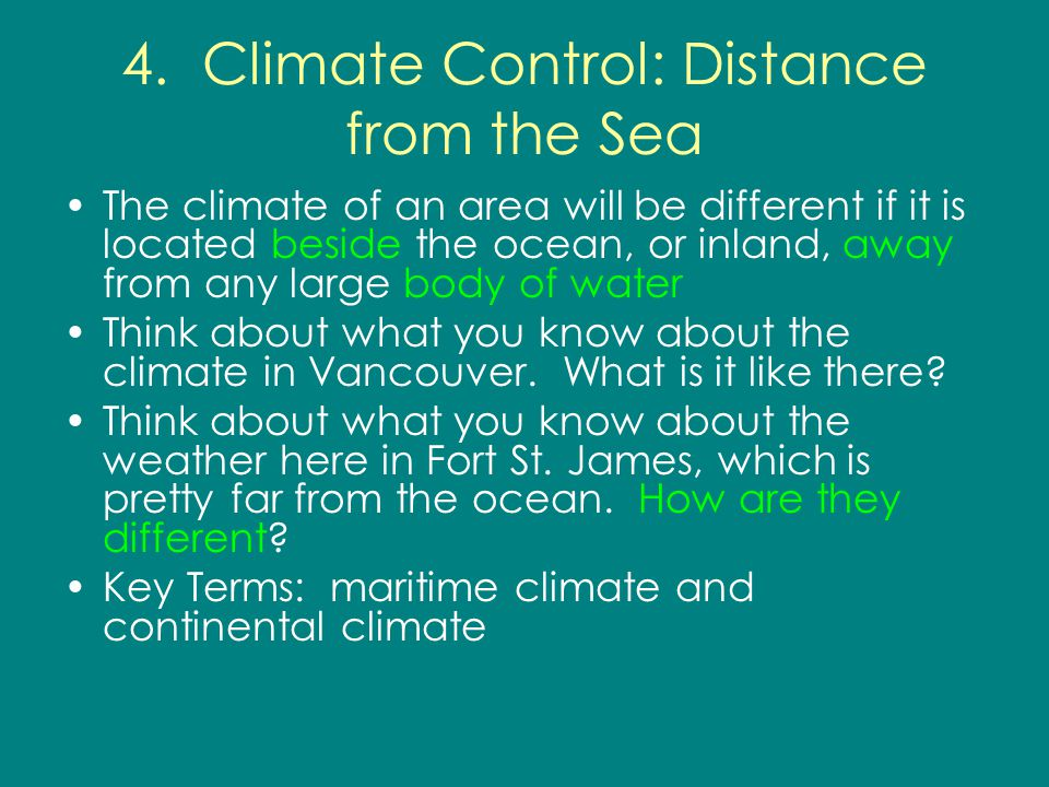 4. Climate Control: Distance from the Sea