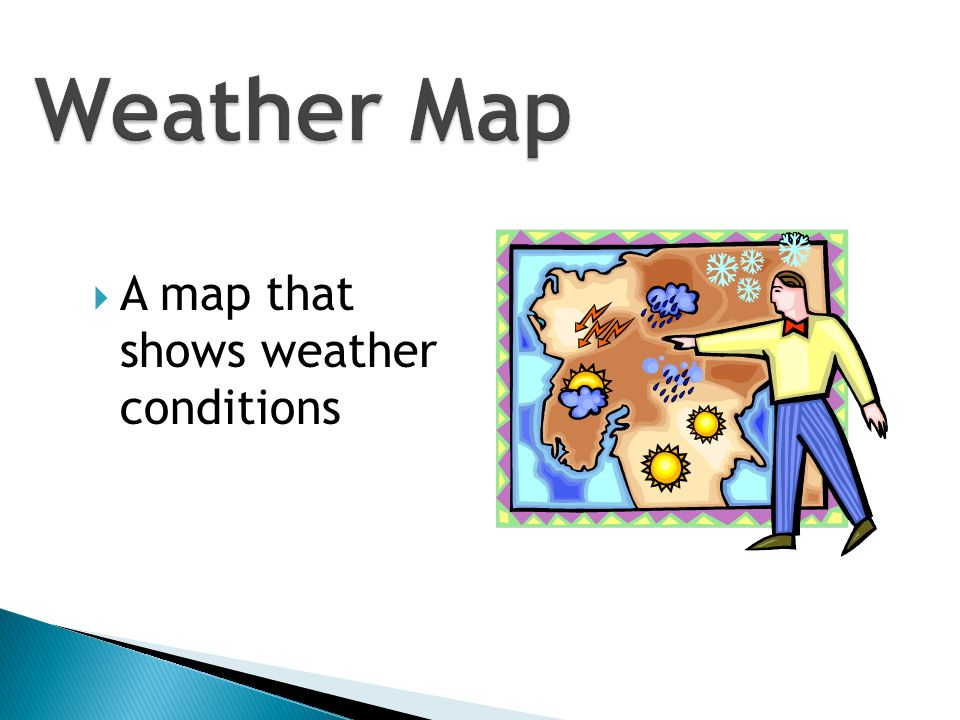 Weather Map A map that shows weather conditions