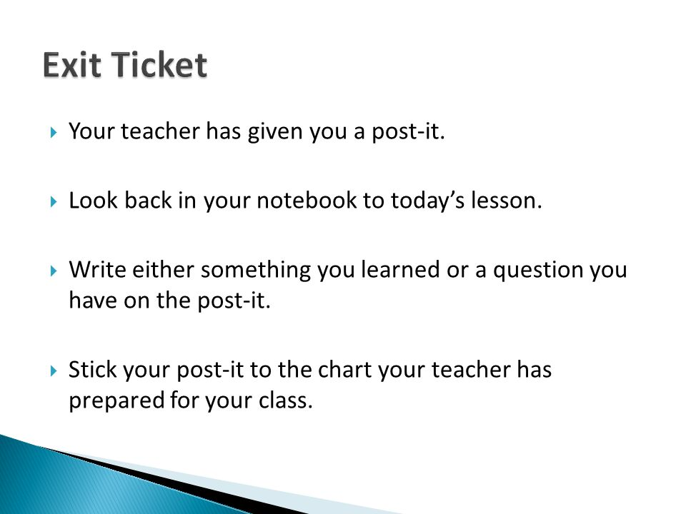 Exit Ticket Your teacher has given you a post-it.