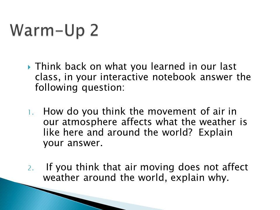 Warm-Up 2 Think back on what you learned in our last class, in your interactive notebook answer the following question: