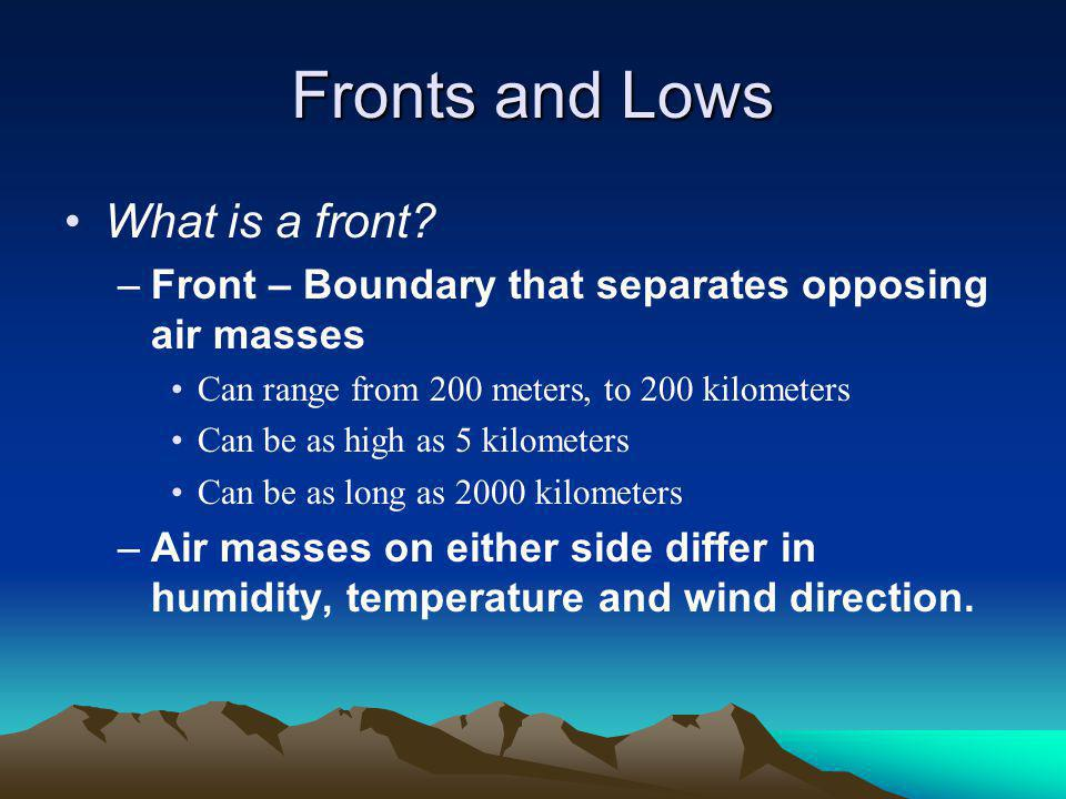 Fronts and Lows What is a front