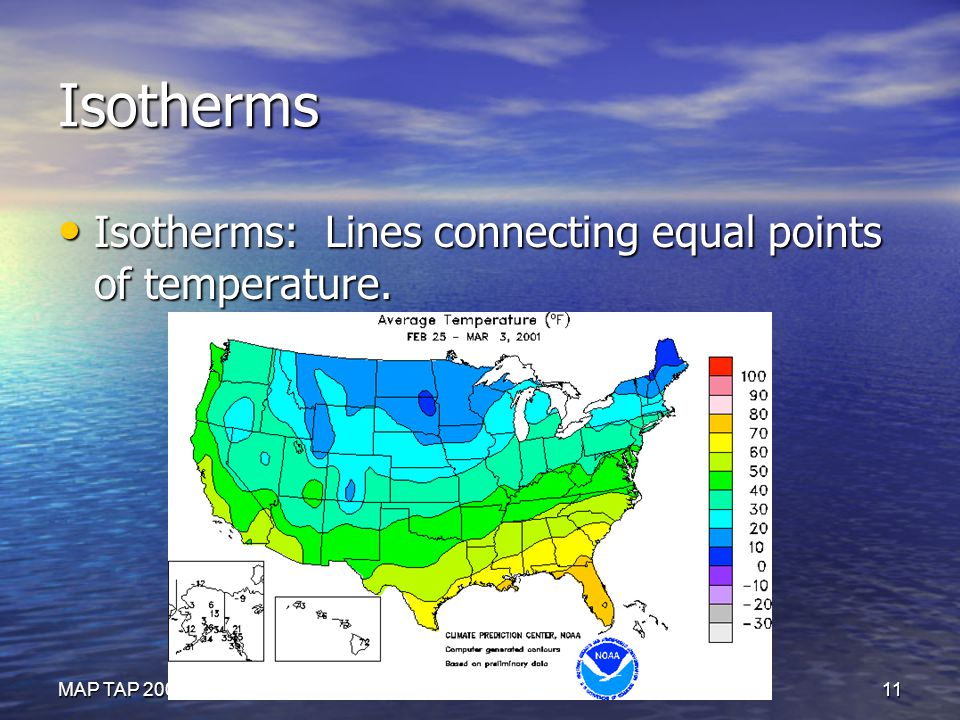 Isotherms Isotherms: Lines connecting equal points of temperature.