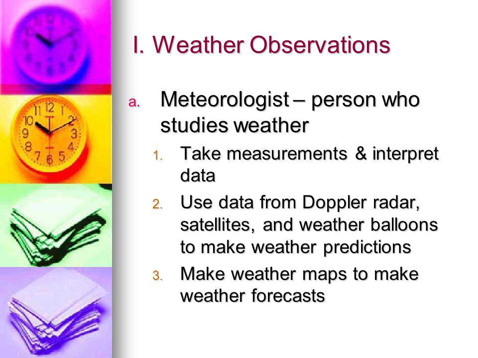 I. Weather Observations