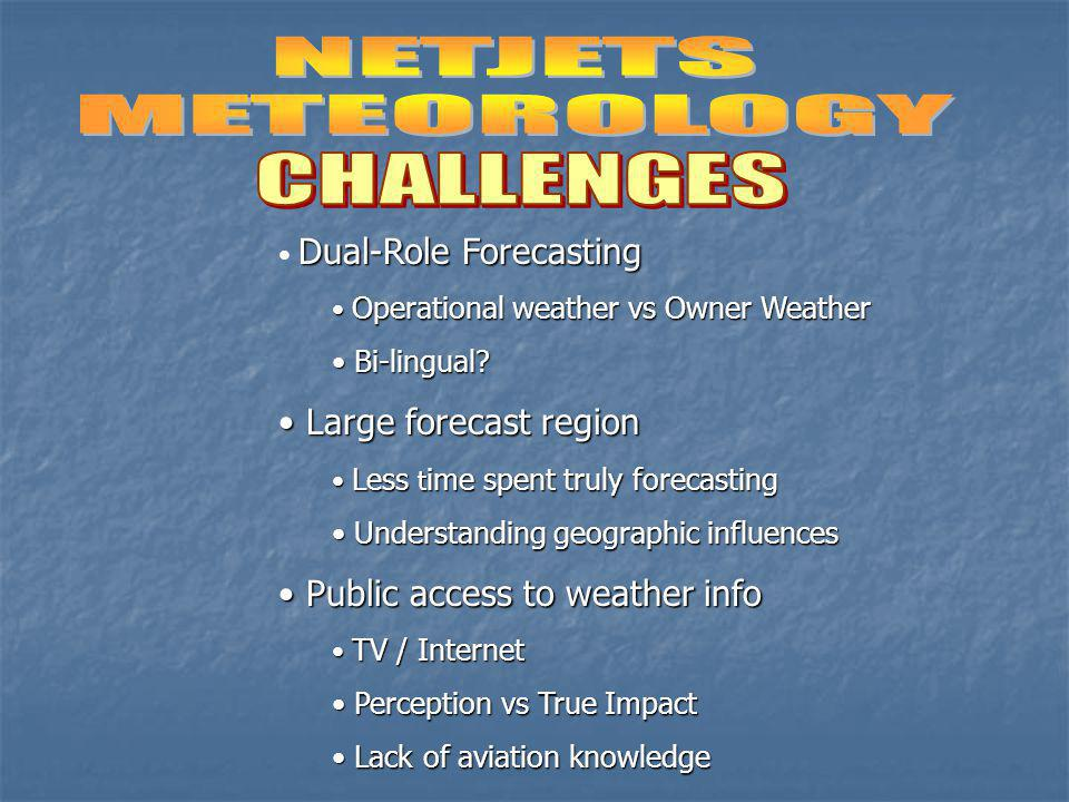 NETJETS METEOROLOGY CHALLENGES Large forecast region