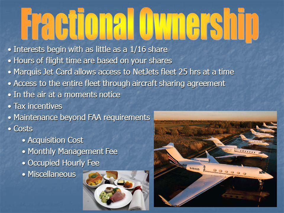 Fractional Ownership Interests begin with as little as a 1/16 share