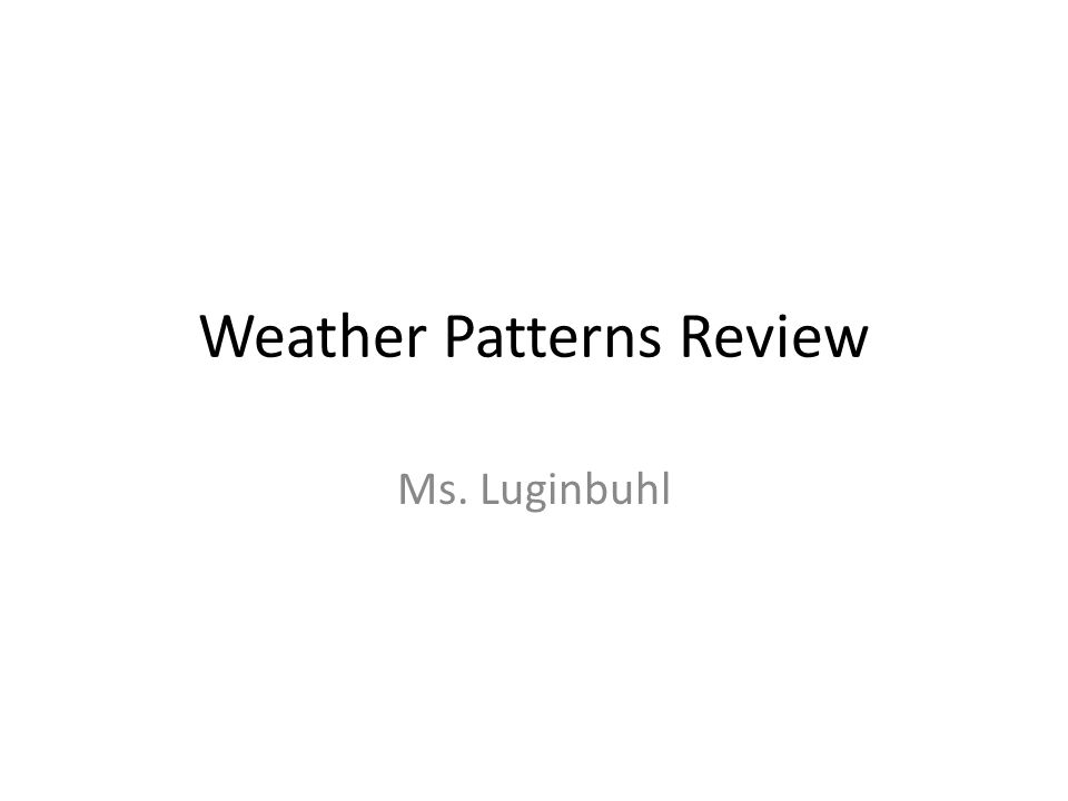 Weather Patterns Review