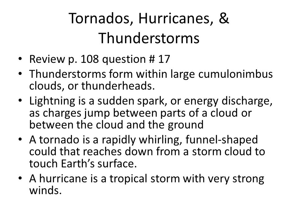 Tornados, Hurricanes, & Thunderstorms