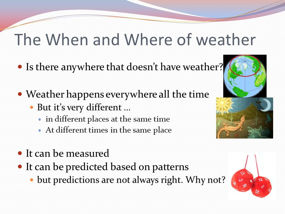 The When and Where of weather