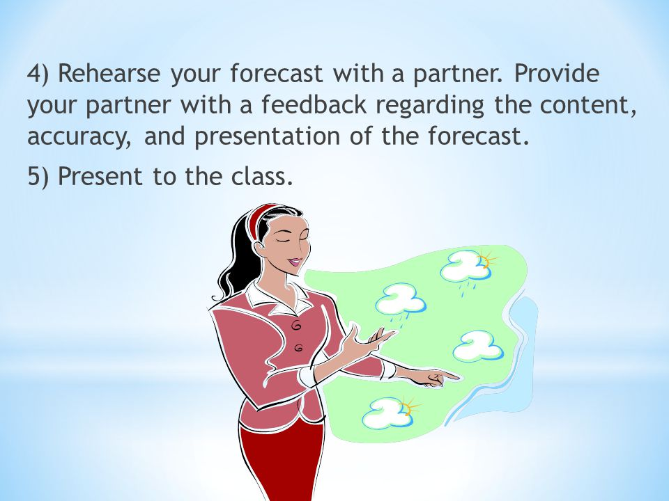 4) Rehearse your forecast with a partner