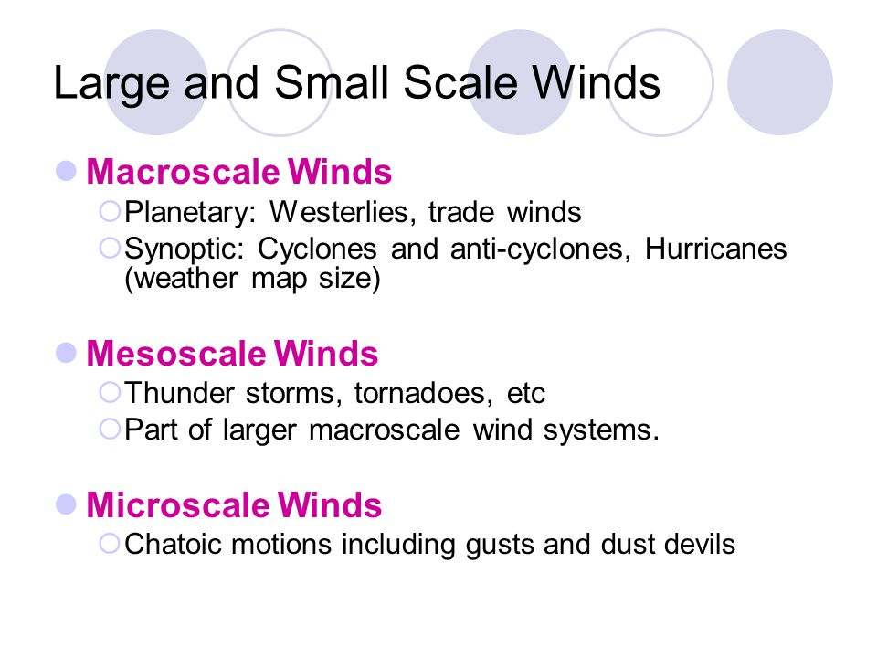 Large and Small Scale Winds