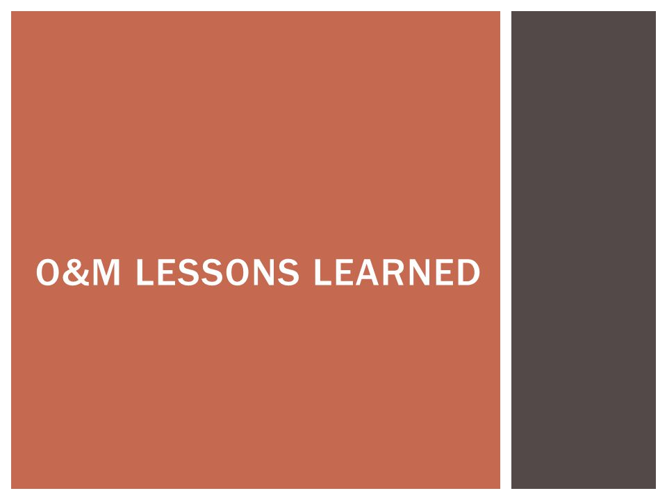 O&M Lessons Learned