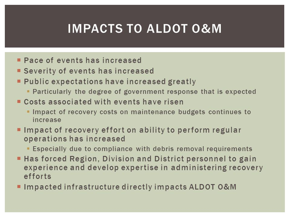 impacts to ALDOT O&M Pace of events has increased
