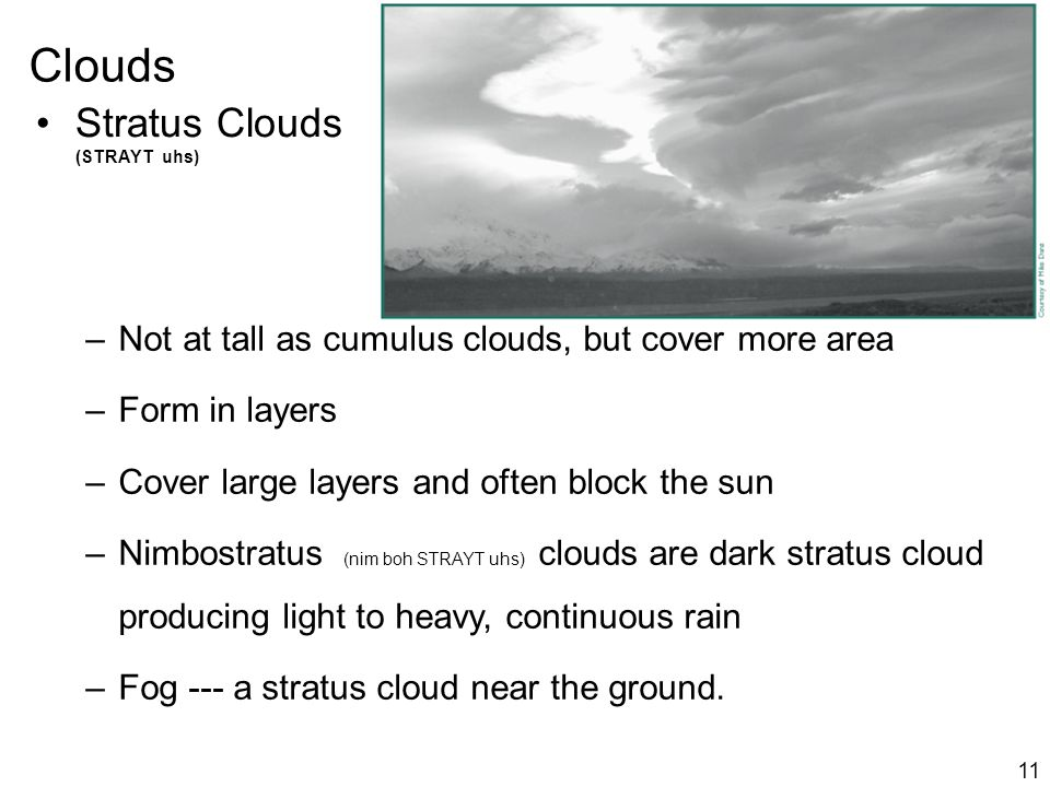 Clouds Stratus Clouds (STRAYT uhs)