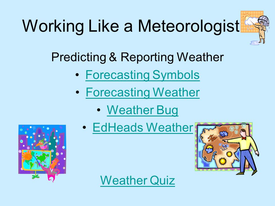 Working Like a Meteorologist