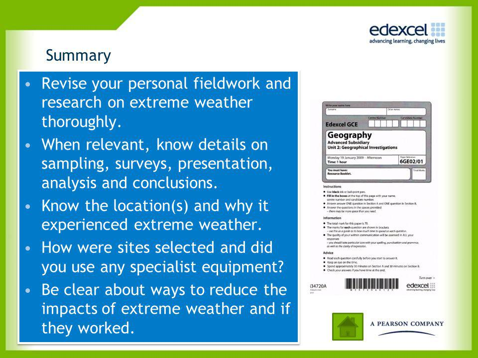 Summary Revise your personal fieldwork and research on extreme weather thoroughly.