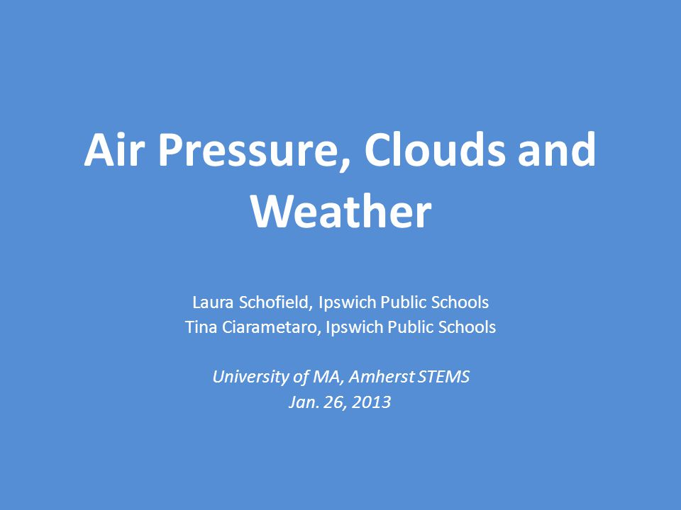 Air Pressure, Clouds and Weather