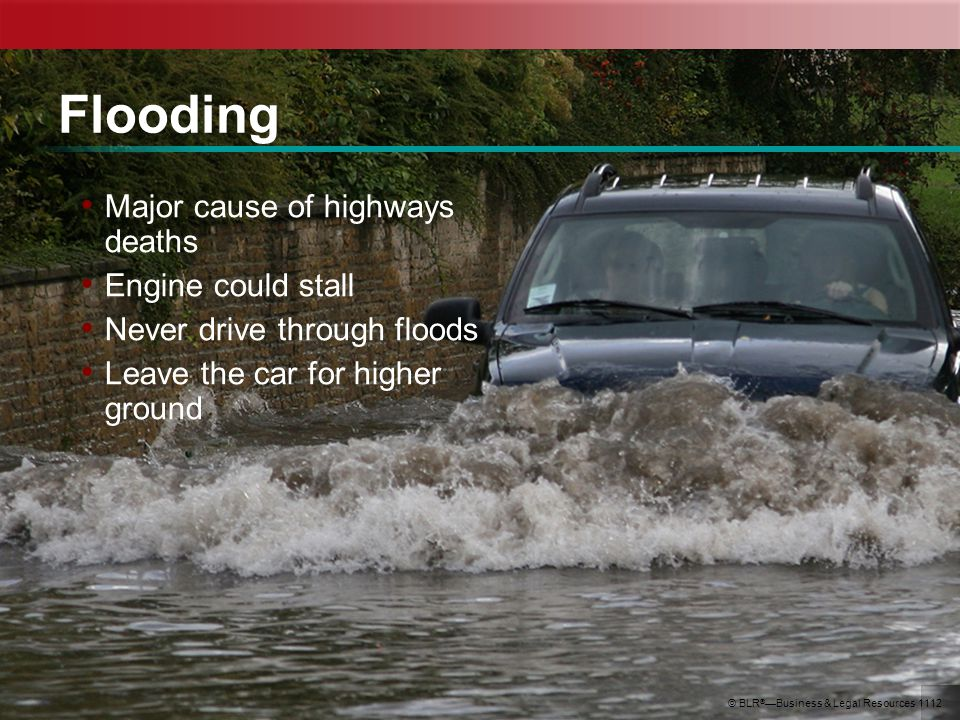 Flooding Major cause of highways deaths Engine could stall