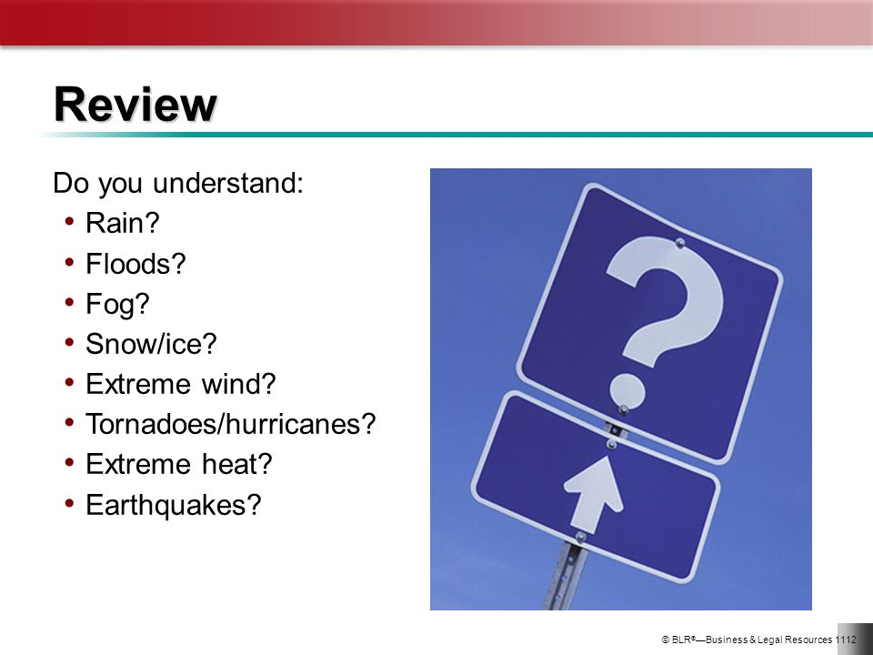 Review Do you understand: Rain Floods Fog Snow/ice Extreme wind