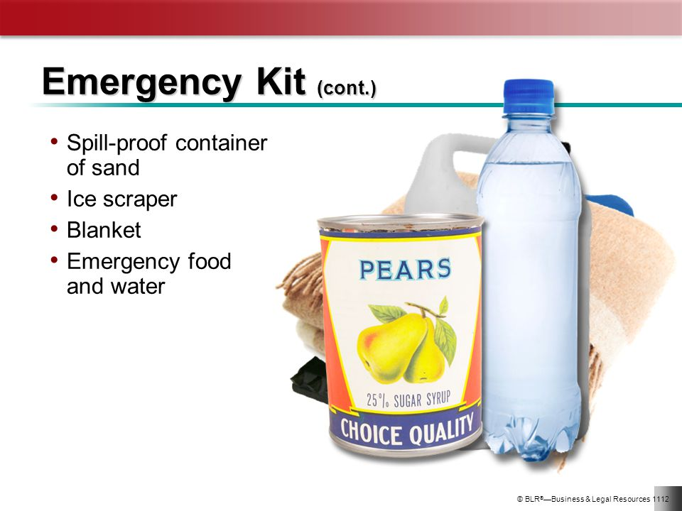 Emergency Kit (cont.) Spill-proof container of sand Ice scraper