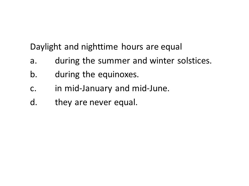 Daylight and nighttime hours are equal a