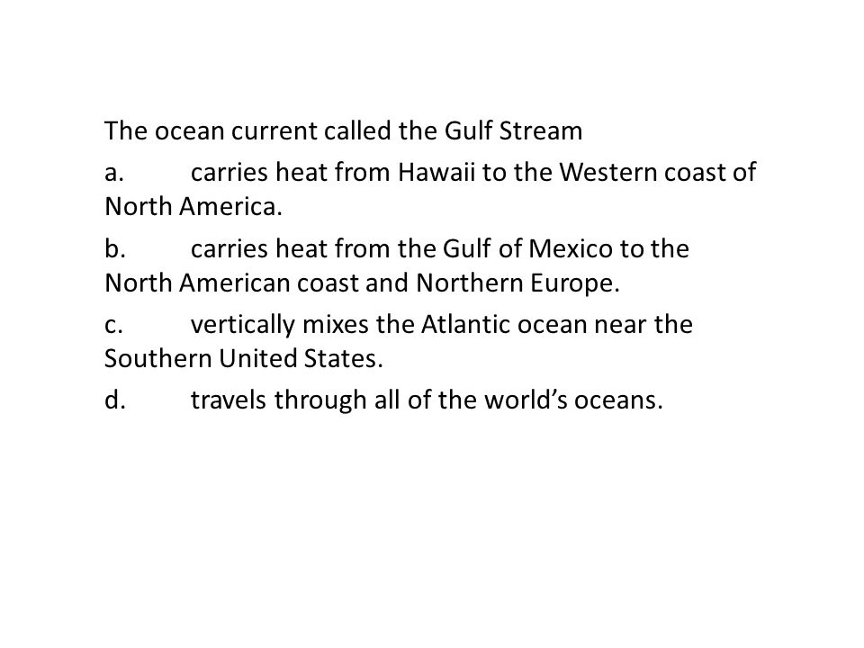 The ocean current called the Gulf Stream a