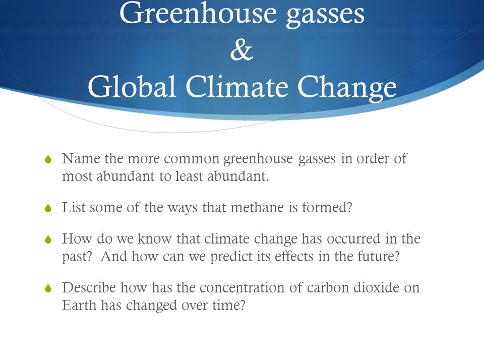 Greenhouse gasses & Global Climate Change