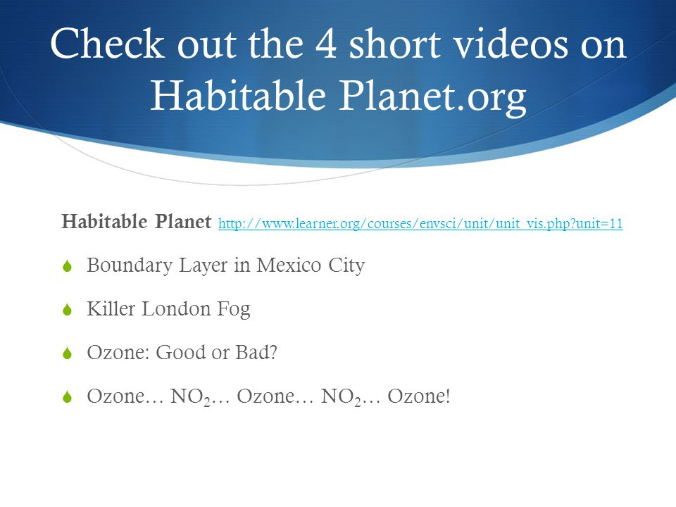 Check out the 4 short videos on Habitable Planet.org