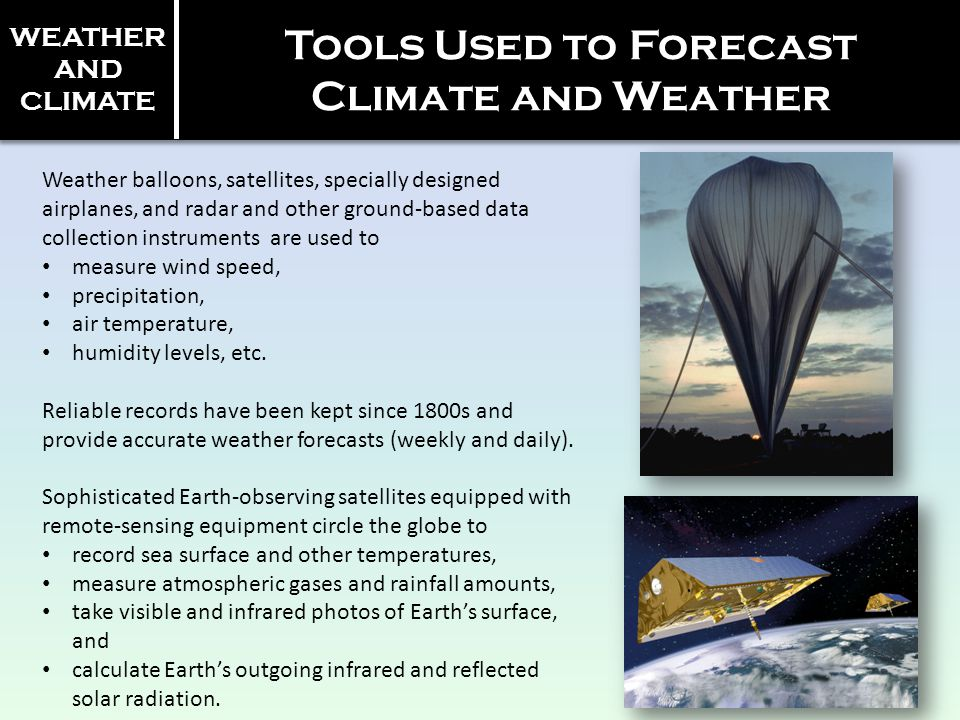 Tools Used to Forecast Climate and Weather