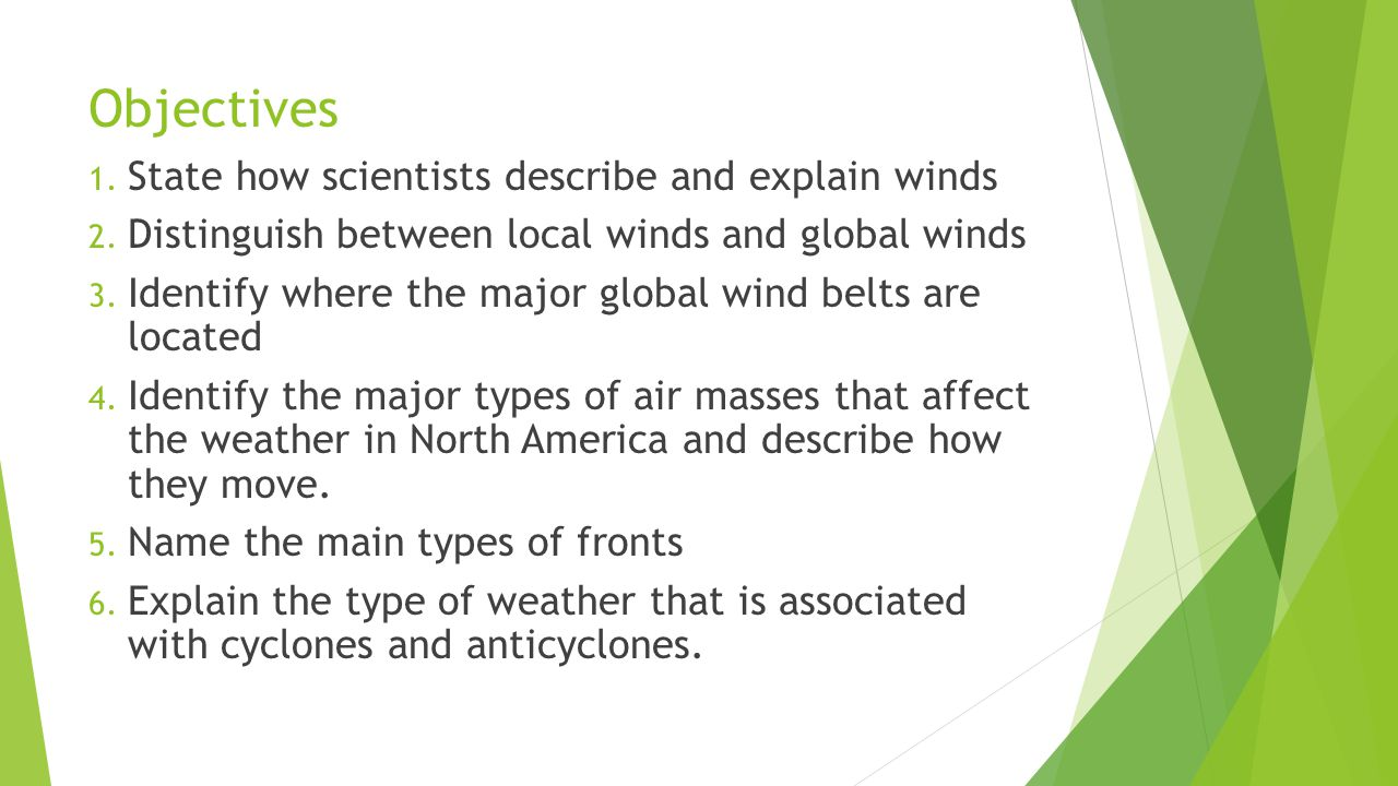 Objectives State how scientists describe and explain winds