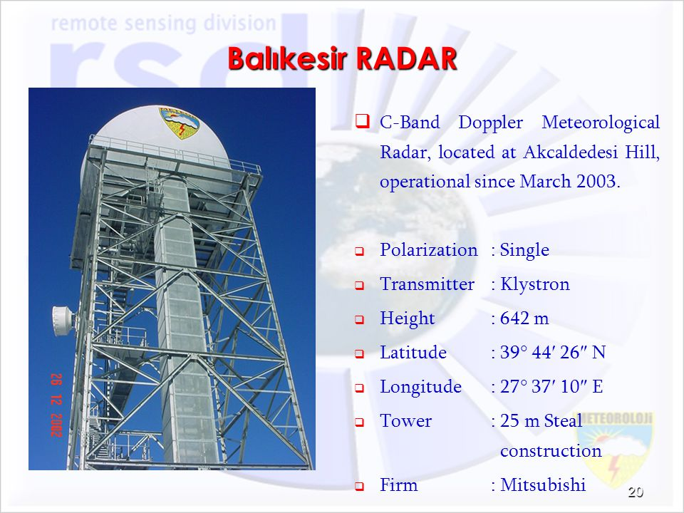 Balıkesir RADAR C-Band Doppler Meteorological Radar, located at Akcaldedesi Hill, operational since March 2003.