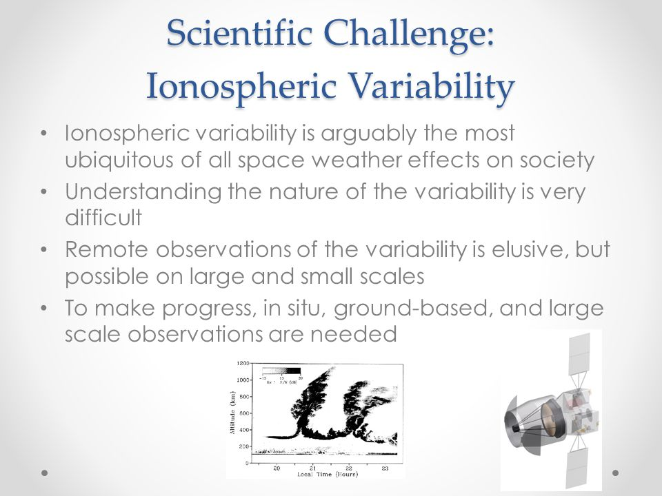 Scientific Challenge: Ionospheric Variability
