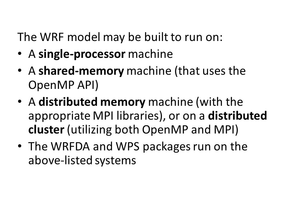 The WRF model may be built to run on: