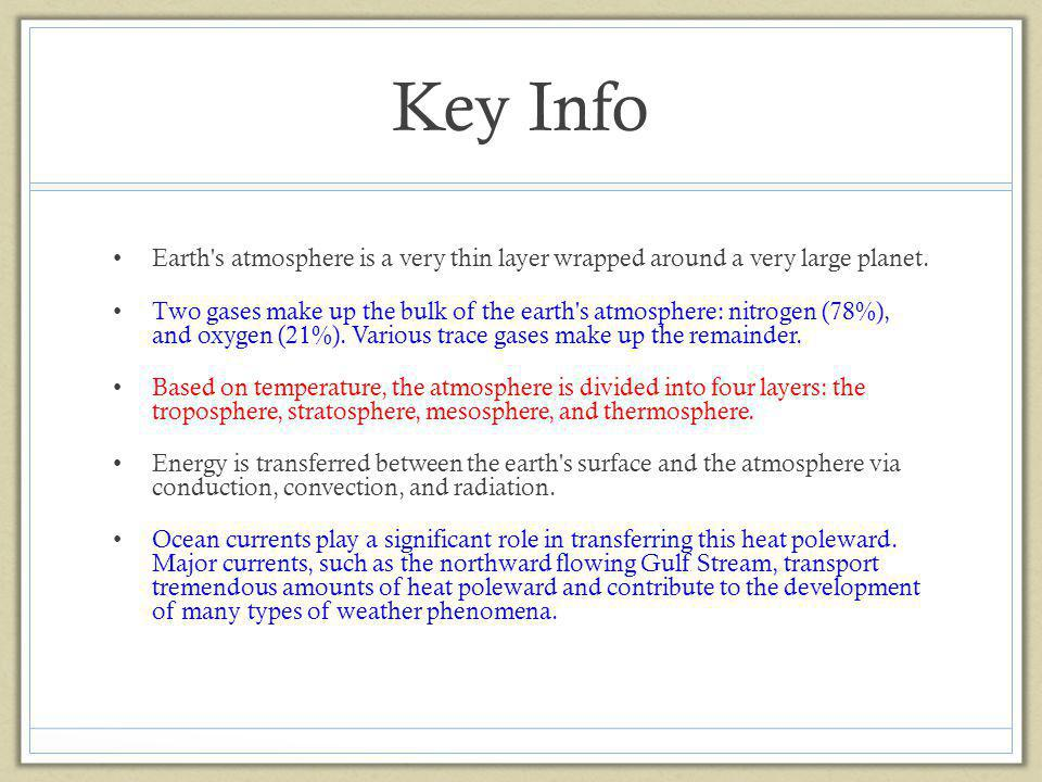 Key Info Earth s atmosphere is a very thin layer wrapped around a very large planet.