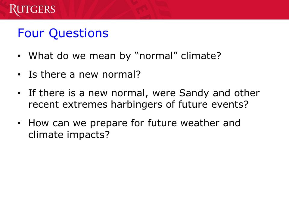 Four Questions What do we mean by normal climate