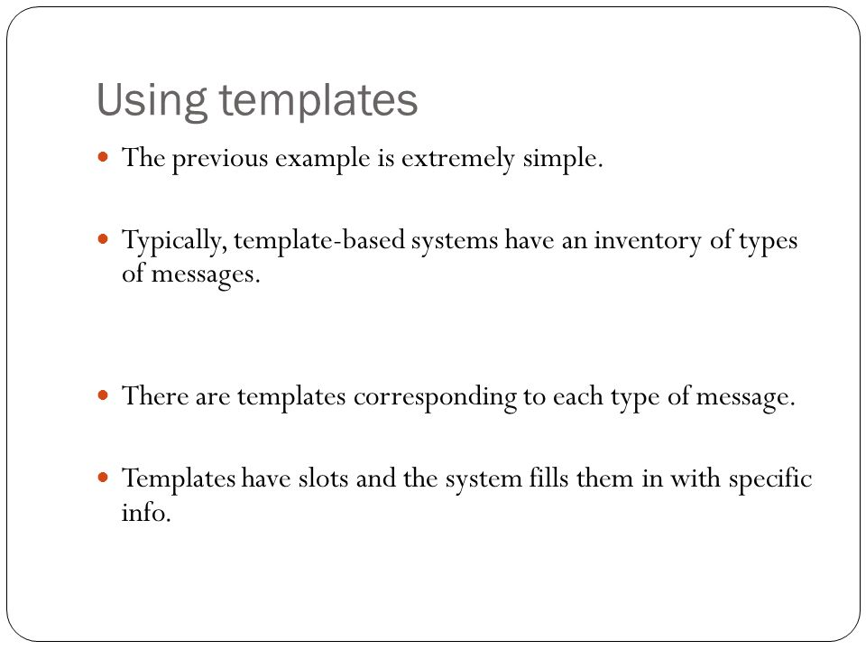 Using templates The previous example is extremely simple.